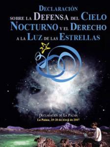 Extracto de la Declaración Starlight adoptada el 20 Abril de 2007 en La Palma (UNESCO, OMT, IAU, IAC; PNUMA-CMS, CE, SCDB, COE, Programa MaB y Convención Ramsar).